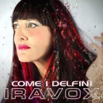 01. Copertina Iravox COME I DELFINI